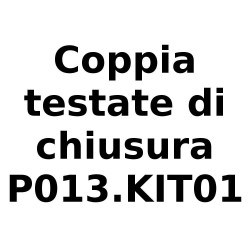 9010 P013.KIT01 coppia testate di chiusura